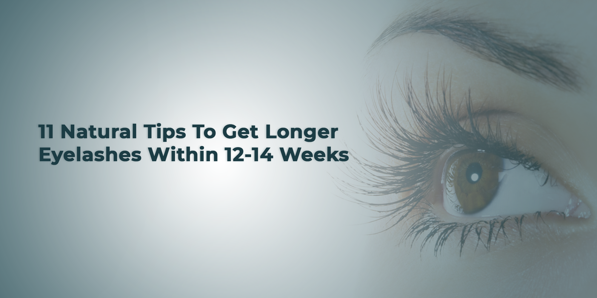 Get Longer Eyelashes Naturally With These 11 Tips