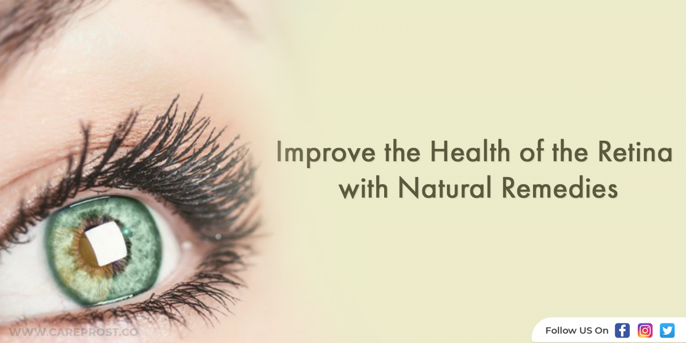Improve the Health of the Retina With Natural Remedies