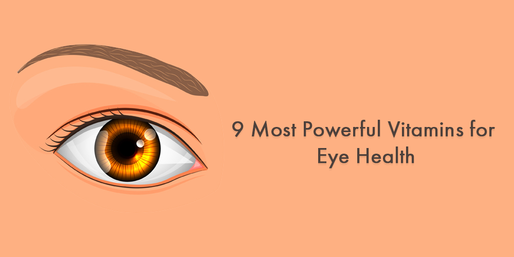 9 Most powerful Vitamins for Eye Health