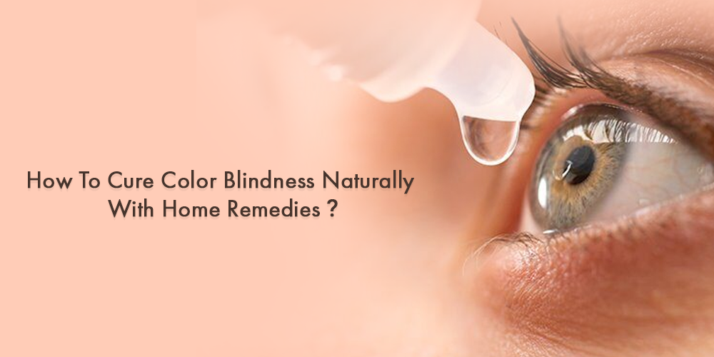 How To Cure Color Blindness Naturally With Home Remedies