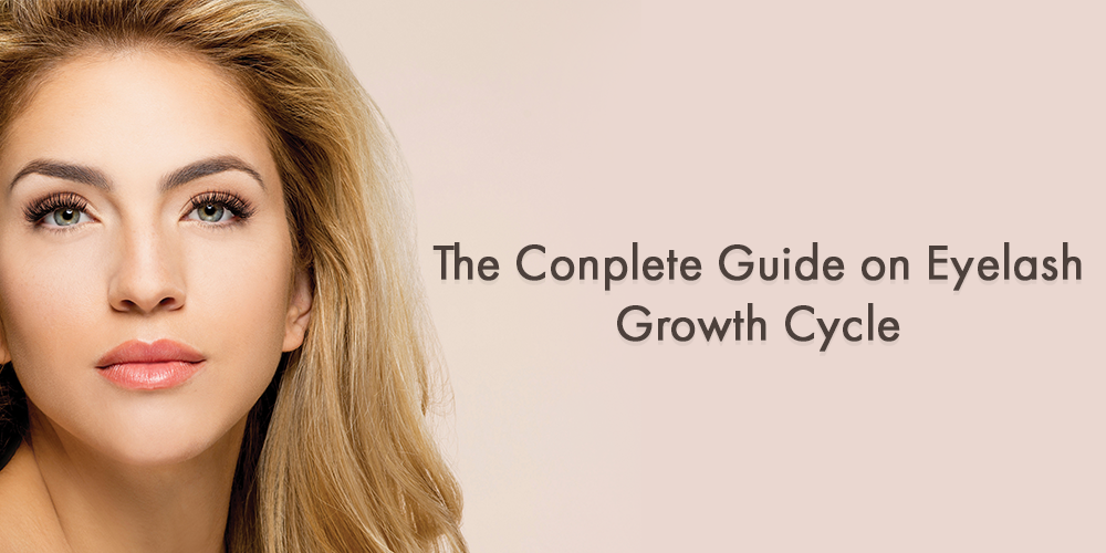 The complete guide on eyelash growth cycle
