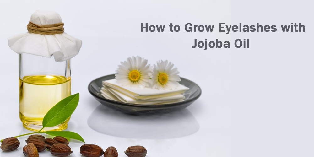 how to grow eyelashes with jojoba oil