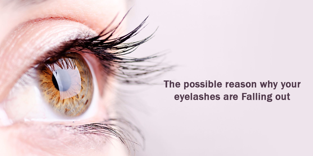 The possible reason why your eyelashes are falling out