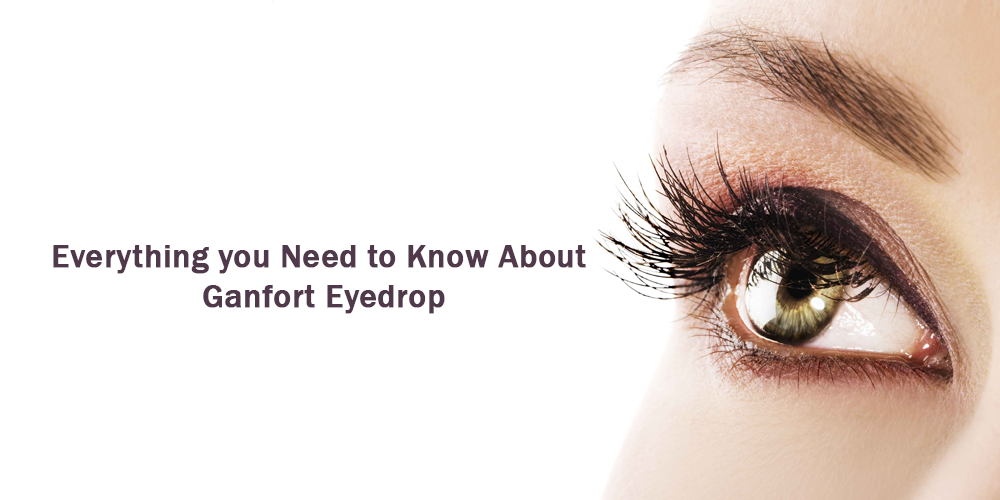Everything you need to know about ganfort eyedrop