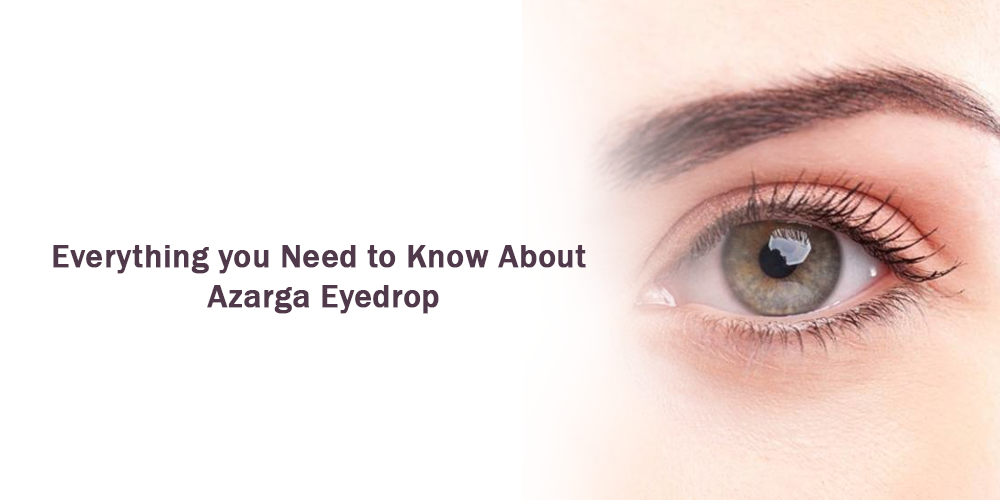 Everything you need to know about azarga eyedrop