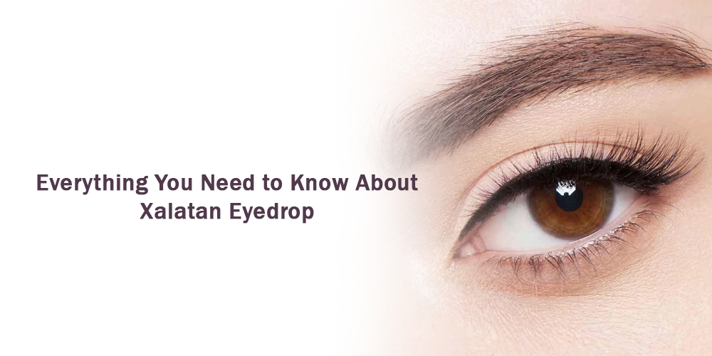 Everything you need to know about xalatan eyedrop