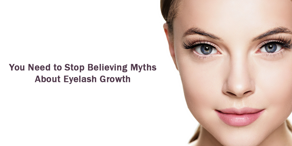 You need to stop believing Myths about Eyelash growth