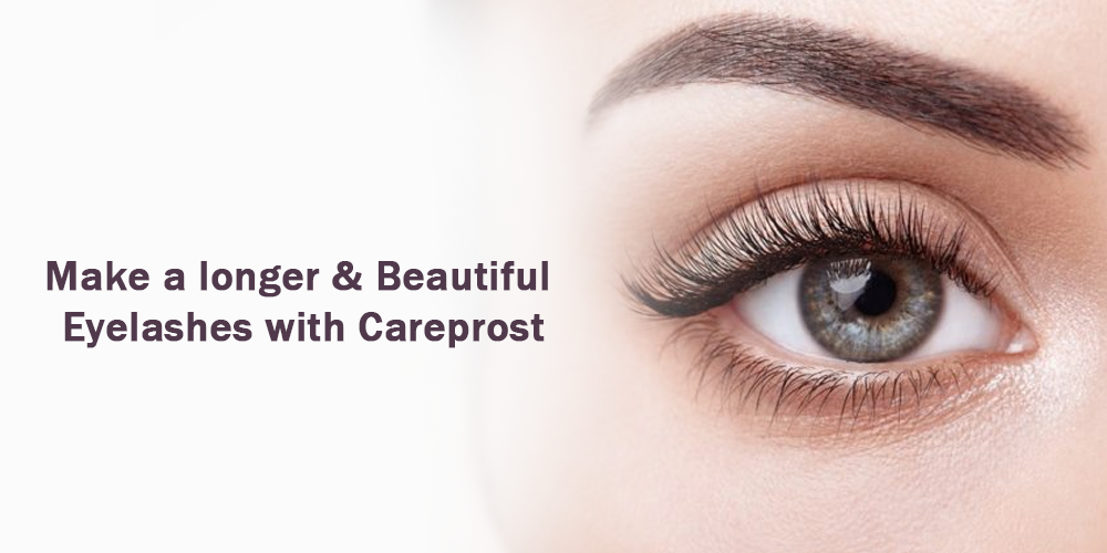 Make a longer & Beautiful Eyelashes with Careprost